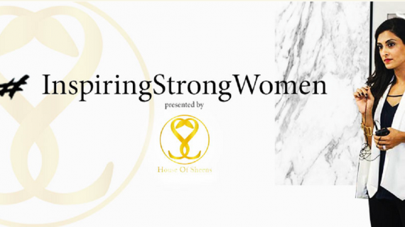 Vanilla Luxury coverage of #inspiringstrongwomen event by House of Sheens
